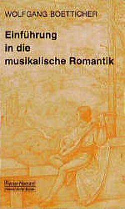 Einführung in die musikalische Romantik von Boetticher,  Wolfgang, Schaal,  Richard
