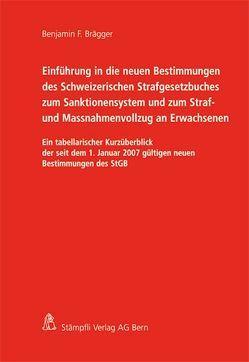 Einführung in die neuen Bestimmungen des Schweizerischen Strafgesetzbuches zum Sanktionensystem und zum Straf- und Massnahmenvollzug an Erwachsenen von Brägger,  Benjamin F