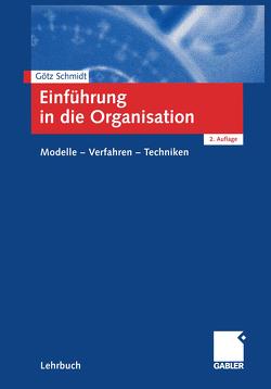 Einführung in die Organisation von Schmidt,  Götz