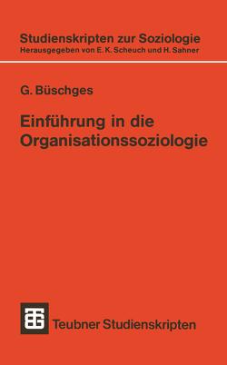 Einführung in die Organisationssoziologie von Büschges,  Günter
