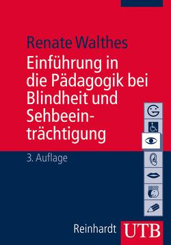 Einführung in die Pädagogik bei Blindheit und Sehbeeinträchtigung von Walthes,  Renate
