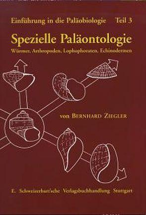 Einführung in die Paläobiologie / Spezielle Paläontologie von Ziegler,  Bernhard