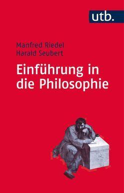 Einführung in die Philosophie von Riedel,  Manfred, Seubert,  Harald, Sprang,  Friedemann