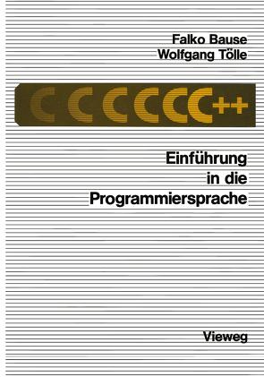 Einführung in die Programmiersprache C++ von Bause,  Falko, Tölle,  Wolfgang