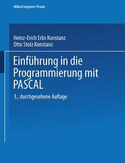 Einführung in die Programmierung mit PASCAL von Erbs,  Dr. Heinz-Erich, Stolz,  Otto