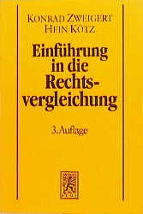 Einführung in die Rechtsvergleichung von Kötz,  Hein, Zweigert,  Konrad
