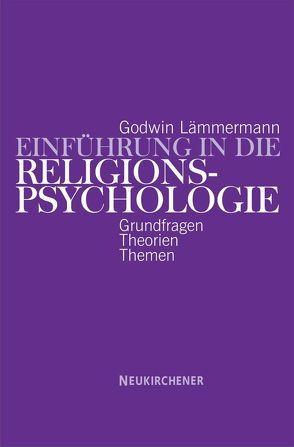 Einführung in die Religionspsychologie von Lämmermann,  Godwin