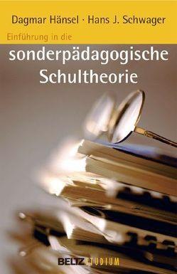 Einführung in die sonderpädagogische Schultheorie von Hänsel,  Dagmar, Hurrelmann,  Klaus, Oelkers,  Jürgen, Schwager,  Hans-J.