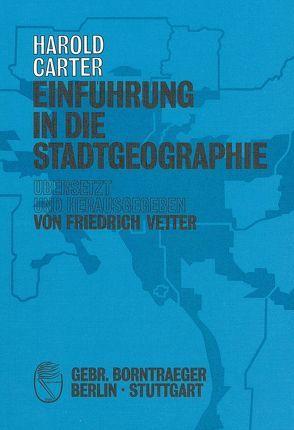 Einführung in die Stadtgeographie von Carter,  Harold, Vetter,  Friedrich
