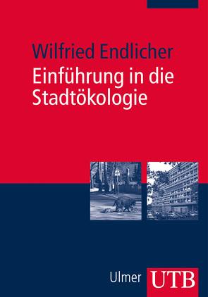 Einführung in die Stadtökologie von Endlicher,  Wilfried