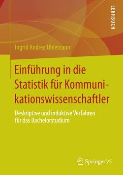 Einführung in die Statistik für Kommunikationswissenschaftler von Uhlemann,  Ingrid Andrea
