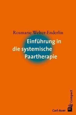 Einführung in die systemische Paartherapie von Welter-Enderlin,  Rosmarie
