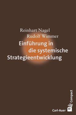 Einführung in die systemische Strategieentwicklung von Nagel,  Reinhart, Wimmer,  Rudolf