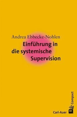Einführung in die systemische Supervision von Ebbecke-Nohlen,  Andrea