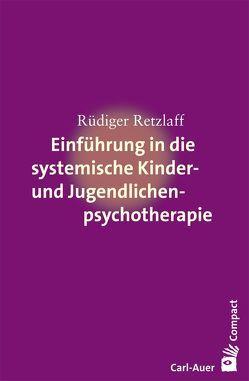 Einführung in die systemische Therapie mit Kindern und Jugendlichen von Retzlaff,  Rüdiger