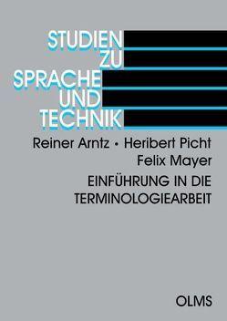 Einführung in die Terminologiearbeit von Arntz,  Reiner, Mayer,  Felix, Picht,  Heribert
