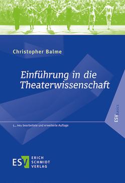 Einführung in die Theaterwissenschaft von Balme,  Christopher