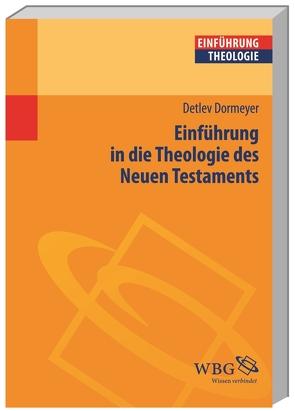 Einführung in die Theologie des Neuen Testaments von Dormeyer,  Detlev