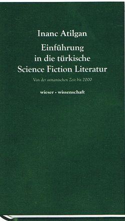 Einführung in die türkische Science Fiction Literatur von Atilgan,  Inanc