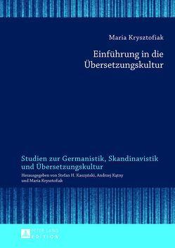 Einführung in die Übersetzungskultur von Krysztofiak,  Maria