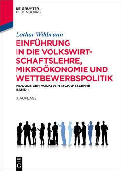 Einführung in die Volkswirtschaftslehre, Mikroökonomie und Wettbewerbspolitik von Wildmann,  Lothar