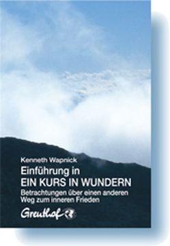Einführung in Ein Kurs in Wundern von Randow-Tesch,  Margarethe, Wapnick,  Kenneth