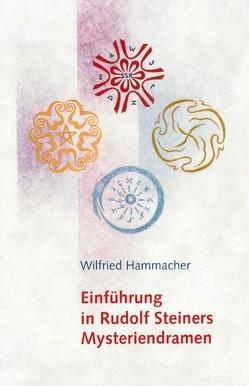 Einführung in Rudolf Steiners Mysteriendramen von Hammacher,  Wilfried