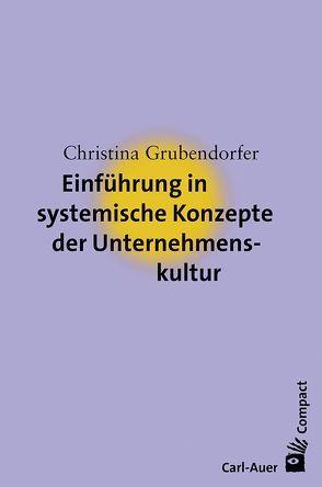 Einführung in systemische Konzepte der Unternehmenskultur von Grubendorfer,  Christina