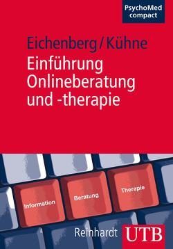 Einführung Onlineberatung und -therapie von Eichenberg,  Christiane, Kühne,  Stefan
