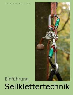 Einführung Seilklettertechnik von Sadewasser,  Thomas