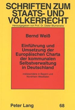 Einführung und Umsetzung der Europäischen Charta der kommunalen Selbstverwaltung in Deutschland von Weiß,  Bernd