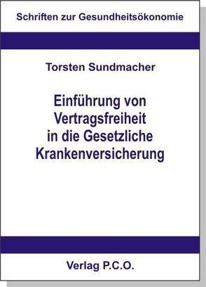 Einführung von Vertragsfreiheit in die Gesetzliche Krankenversicherung von Sundmacher,  Torsten
