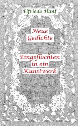 Eingeflochten in ein Kunstwerk von Hanf,  Elfriede