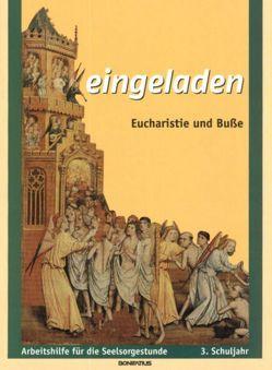 Eingeladen: Eucharistie und Buße von Dickmeiss,  Marlene, Engel,  Ägidius, Krombusch,  Gerhard