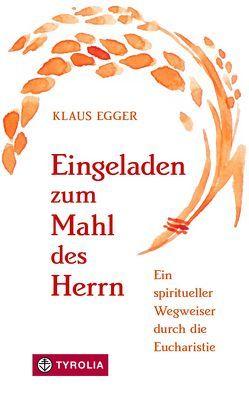Eingeladen zum Mahl des Herrn von Egger,  Klaus