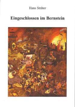 Eingeschlossen im Bernstein von Sträter,  Hans