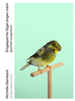 Eingesperrte Vögel singen mehr von Steinbeck,  Michelle
