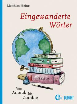 Eingewanderte Wörter von Heine,  Matthias, Hermens,  Helen
