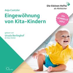 Eingewöhnung von Kita-Kindern von Berlinghof,  Ursula, Cantzler,  Anja, Vester,  Claus