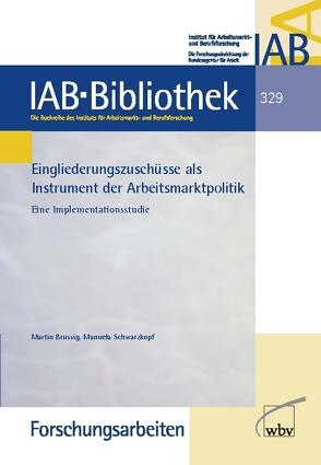 Eingliederungszuschüsse als Instrument der Arbeitsmarktpolitik von Brussig,  Martin, Schwarzkopf,  Manuela
