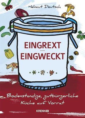 Eingrext / Eingweckt von Deutsch,  Helmut, Käser,  Nicole