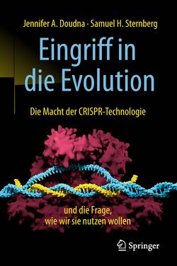 Eingriff in die Evolution von Doudna,  Jennifer A., Sternberg,  Samuel H., Vogel,  Sebastian