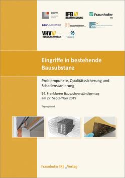 Eingriffe in bestehende Bausubstanz – Problempunkte, Qualitätssicherung und Schadenssanierung.