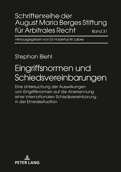 Eingriffsnormen und Schiedsvereinbarungen von Biehl,  Stephan