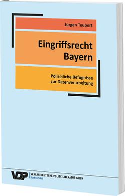 Eingriffsrecht Bayern von Teubert,  Jürgen