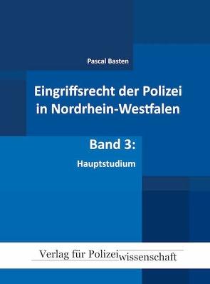 Eingriffsrecht der Polizei (NRW) von Basten,  Pascal
