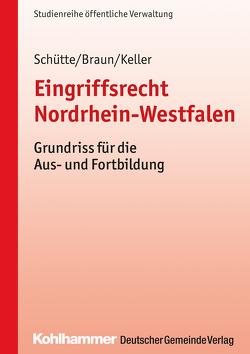 Eingriffsrecht Nordrhein-Westfalen von Braun,  Frank, Keller,  Christoph, Schütte,  Matthias