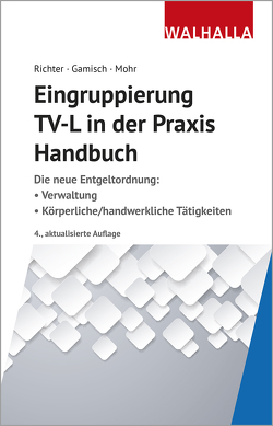 Eingruppierung TV-L in der Praxis von Gamisch,  Annett, Mohr,  Thomas, Richter,  Achim