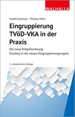 Eingruppierung TVöD-VKA in der Praxis von Gamisch,  Annett, Mohr,  Thomas