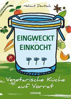 EINGWECKT / EINKOCHT von Deutsch,  Helmut, Käser,  Nicole